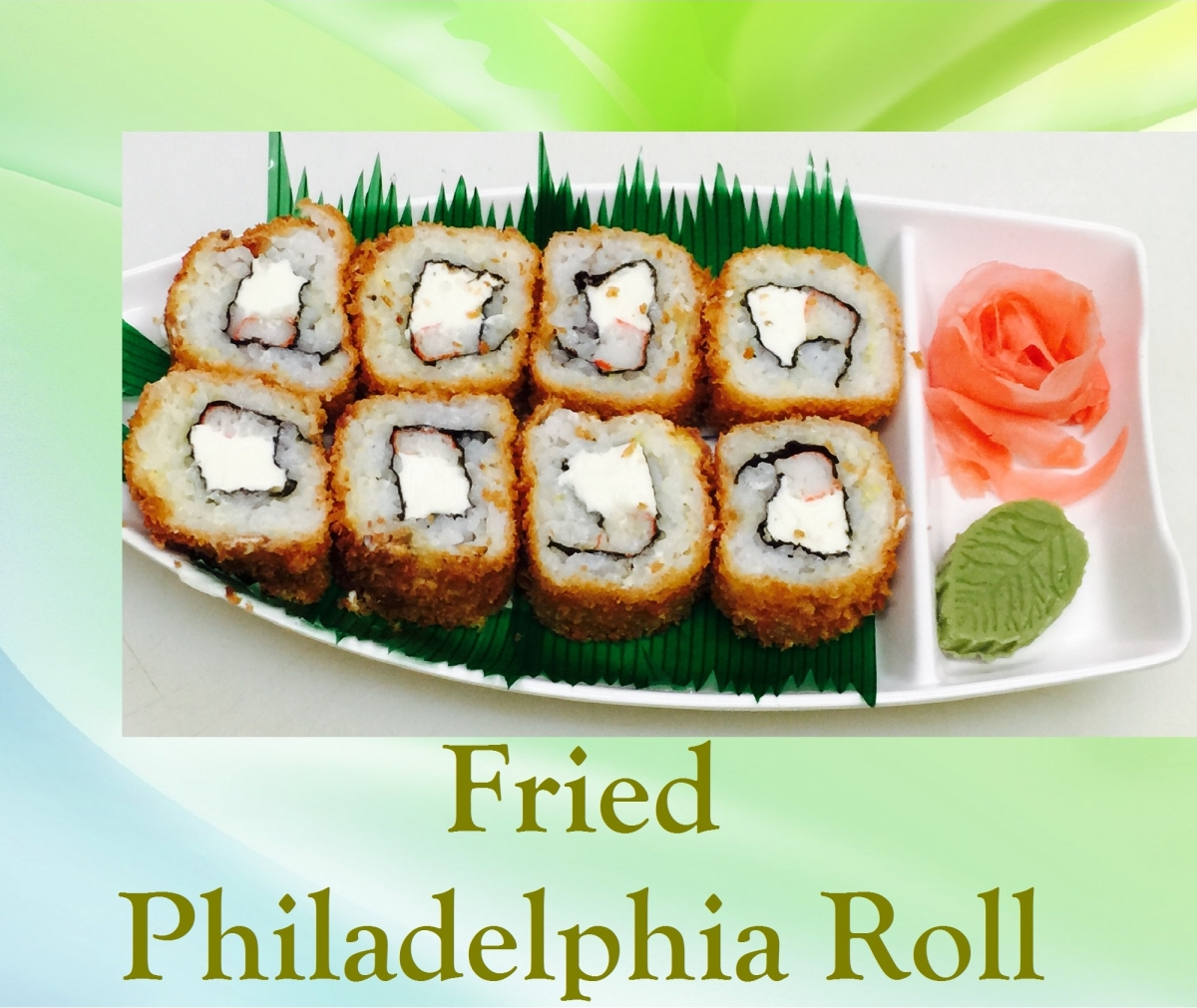 Fried Philadelphia Roll
